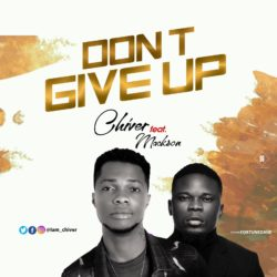 Chiver Ft. Mackson – Don't Give Up